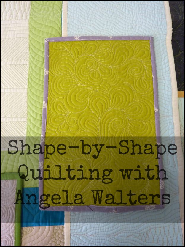 Shape-by-shape-quilting-Angela-Walters